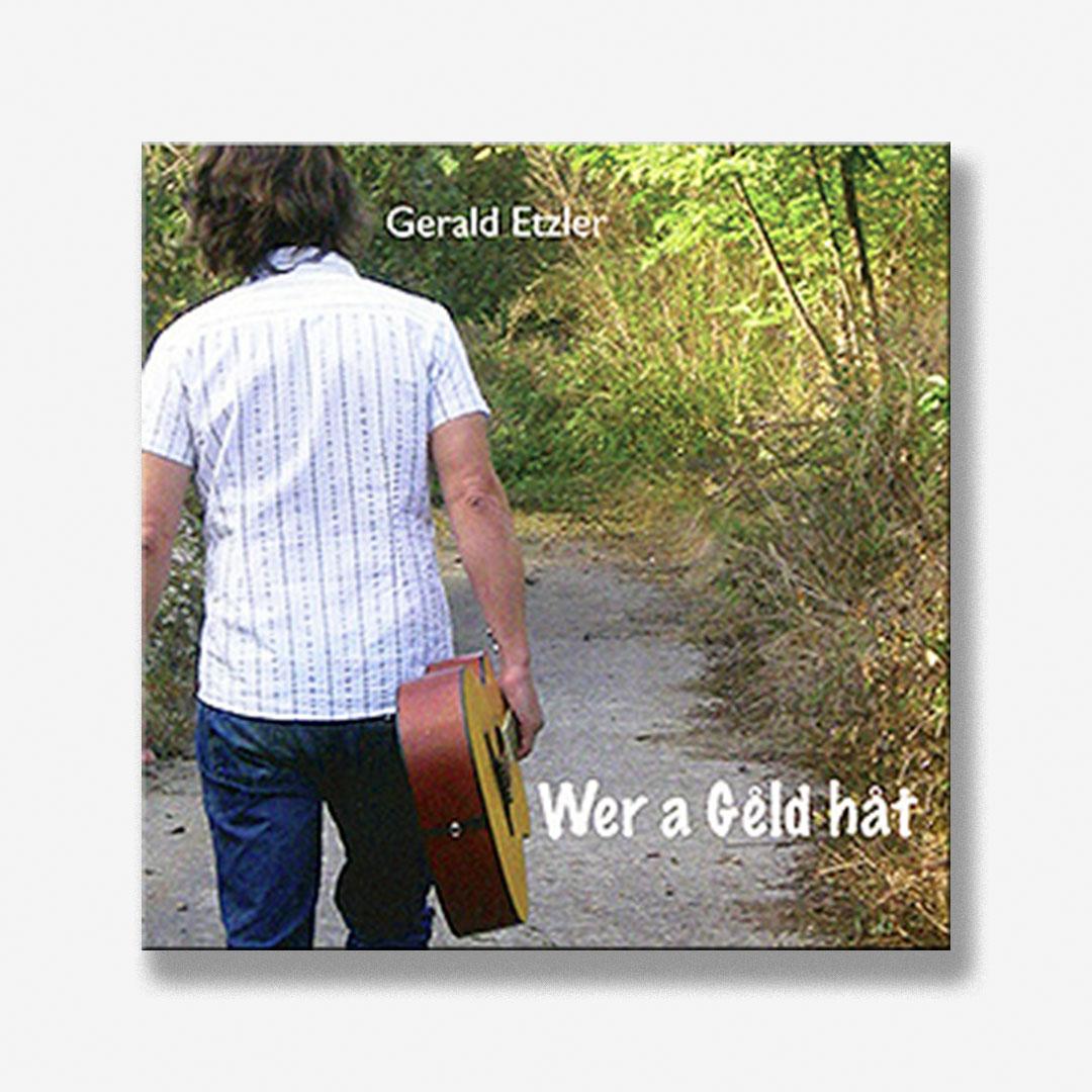 Gerald Etzler - WER A GELD HÅT
